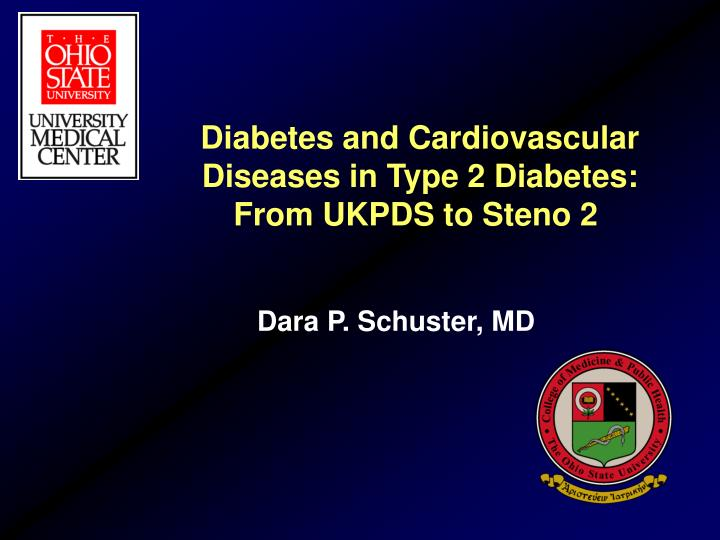 diabetes and cardiovascular diseases in type 2 diabetes from ukpds to steno 2 n.