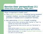 service user perspectives 1 drawn from focus groups nari 2007