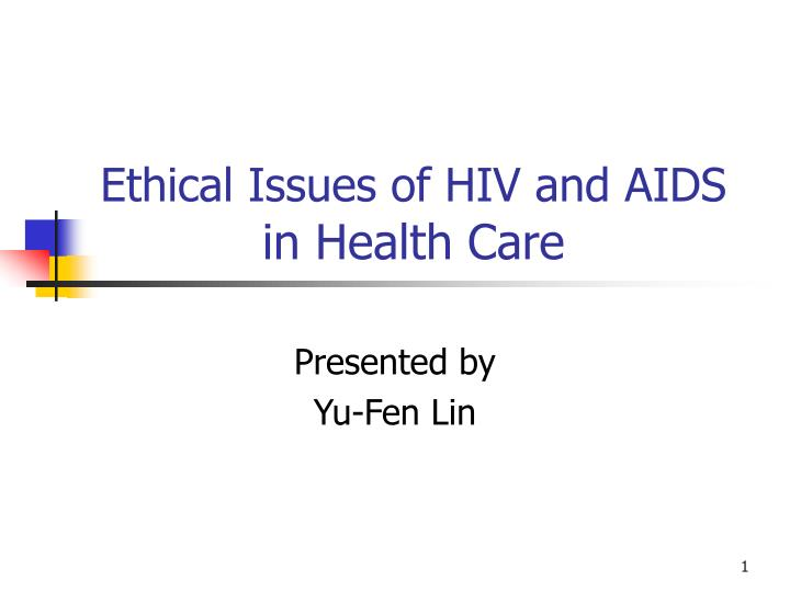 ethical issues of hiv and aids in health care n.