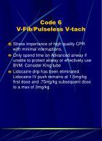 code 6 v fib pulseless v tach