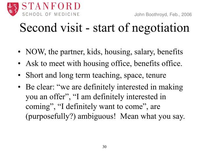 Second visit - start of negotiation