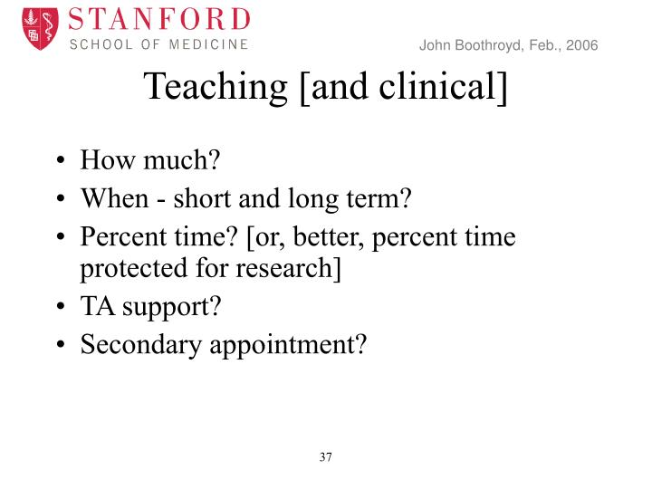 Teaching [and clinical]