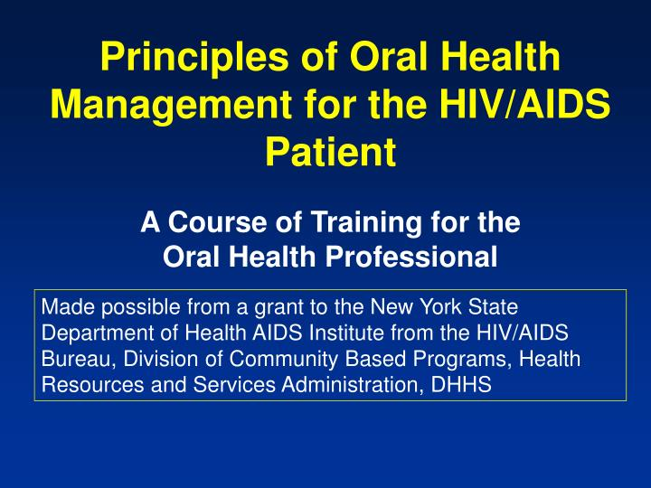 principles of oral health management for the hiv aids patient n.