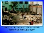 inicio de la construcci n del nuevo edificio de primaria 1990