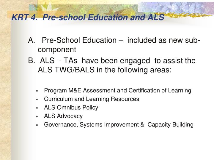 KRT 4.  Pre-school Education and ALS