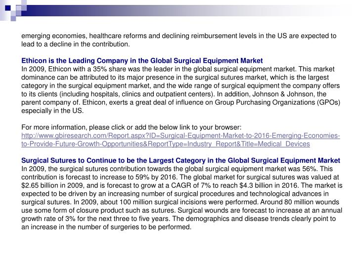 Emerging economies, healthcare reforms and declining reimbursement levels in the US are expected to ...