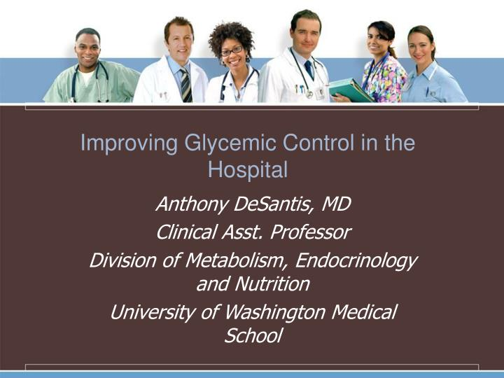 improving glycemic control in the hospital n.