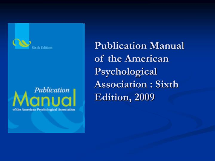 Publication manual of the american psychological association sixth edition 2009