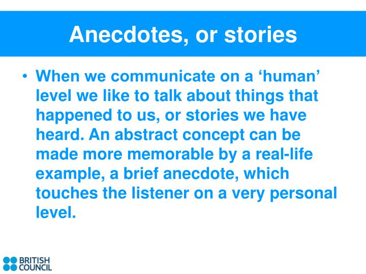 Anecdotes, or stories