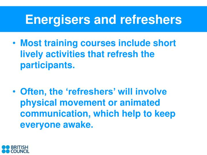 Energisers and refreshers
