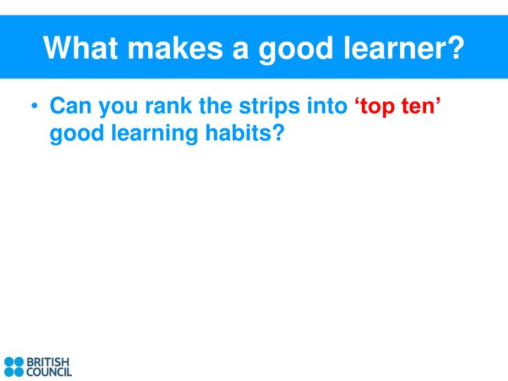 What makes a good learner?