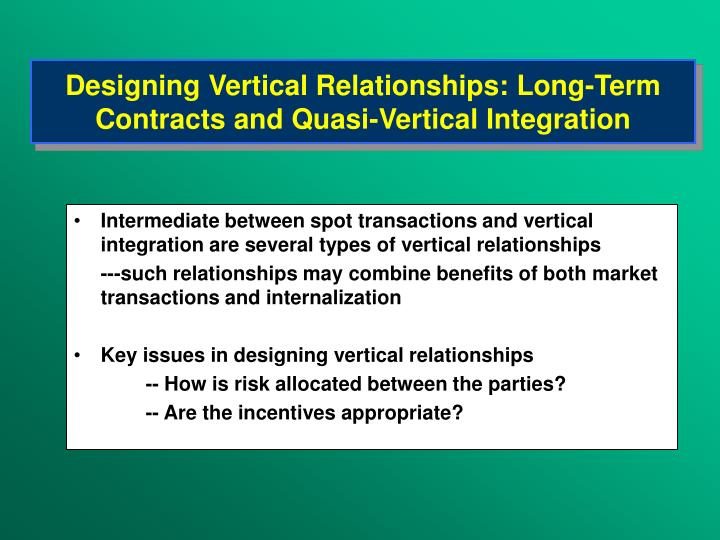 Designing Vertical Relationships: Long-Term Contracts and Quasi-Vertical Integration
