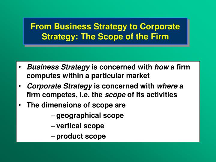 From Business Strategy to Corporate Strategy: The Scope of the Firm