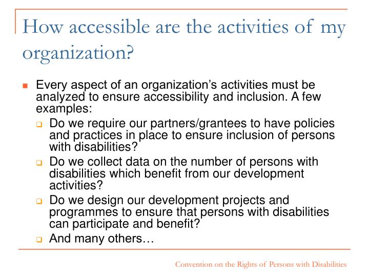 How accessible are the activities of my organization?