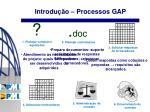 introdu o processos gap2