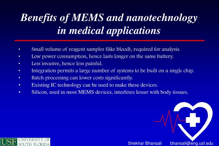 Benefits of MEMS and nanotechnology in medical applications