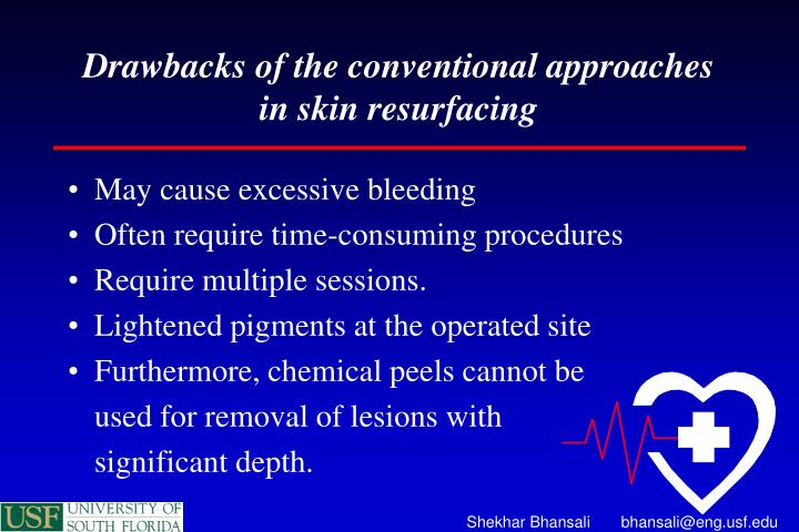 Drawbacks of the conventional approaches in skin resurfacing