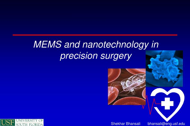 MEMS and nanotechnology in precision surgery