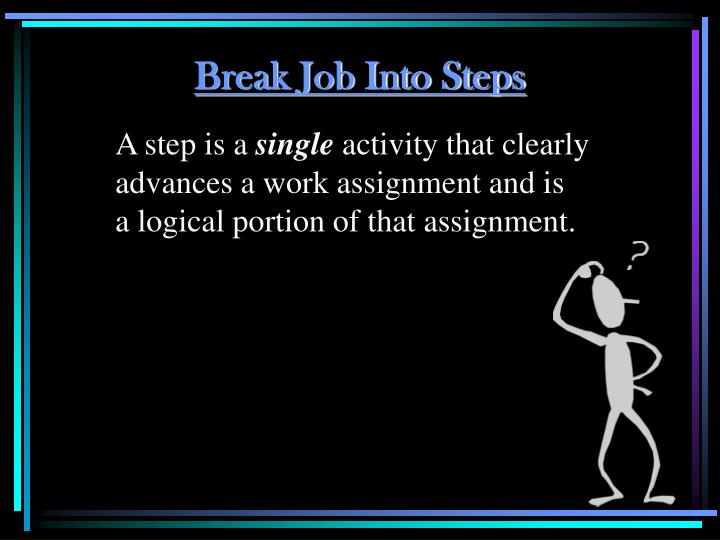 Break Job Into Steps