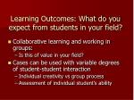 learning outcomes what do you expect from students in your field