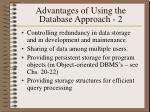 advantages of using the database approach 2