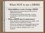 when not to use a dbms