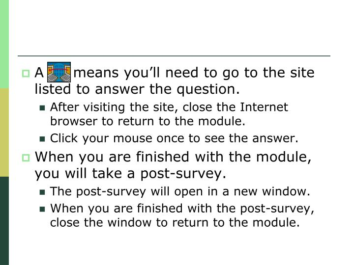 A      means you'll need to go to the site listed to answer the question.