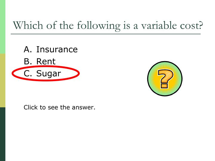 Which of the following is a variable cost?