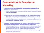 caracter sticas da pesquisa de marketing