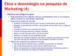 tica e deontologia na pesquisa de marketing 4