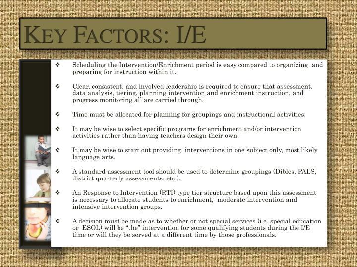 Key Factors: I/E