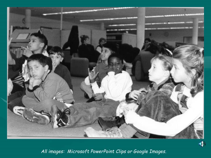 All images:  Microsoft PowerPoint Clips or Google Images.