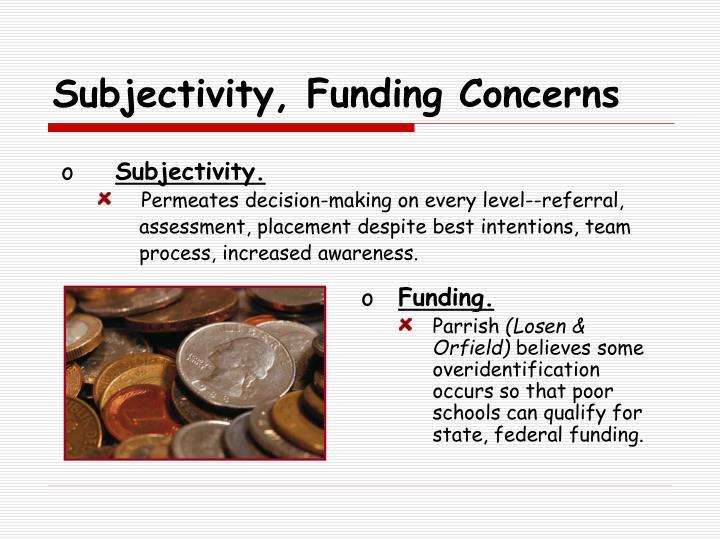 Subjectivity, Funding Concerns