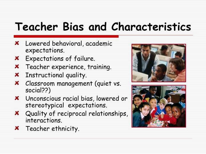 Teacher Bias and Characteristics