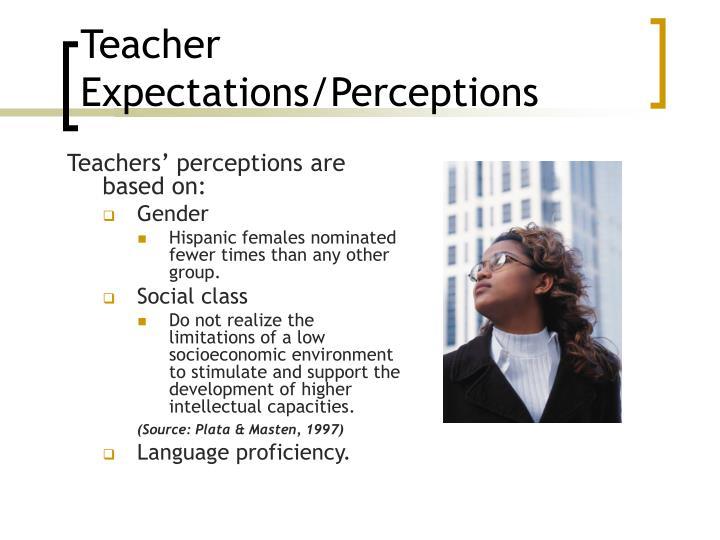 Teacher Expectations/Perceptions