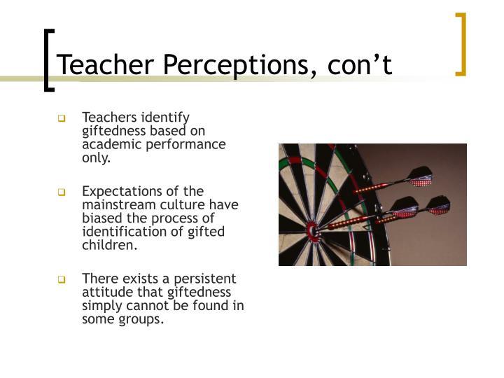 Teacher Perceptions, con't