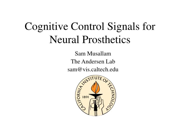 cognitive control signals for neural prosthetics n.