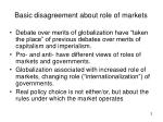 basic disagreement about role of markets
