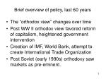 brief overview of policy last 60 years