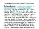 gini coefficient measures inequality see wikipedia
