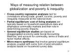 ways of measuring relation between globalization and poverty inequality
