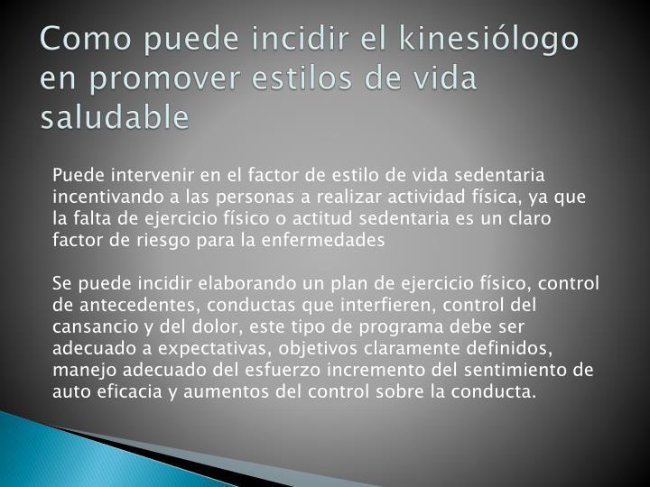 Como puede incidir el kinesiólogo en promover estilos de vida saludable