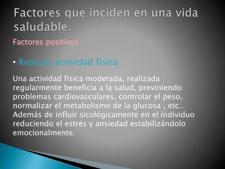 Factores que inciden en una vida saludable.