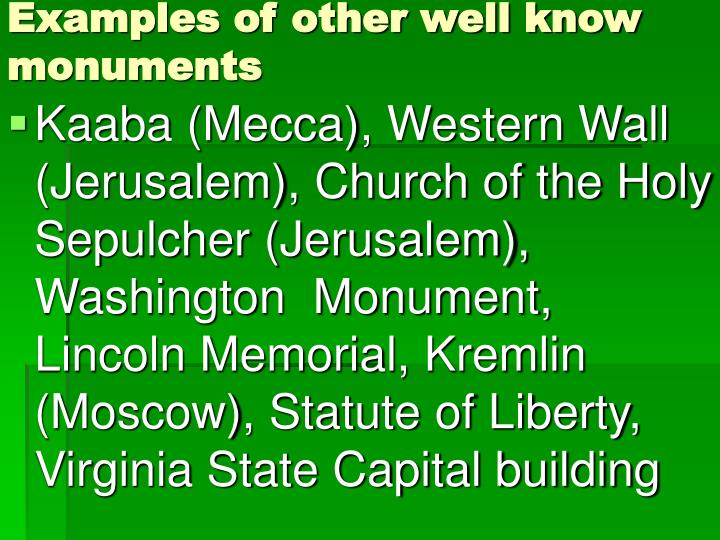 Examples of other well know monuments