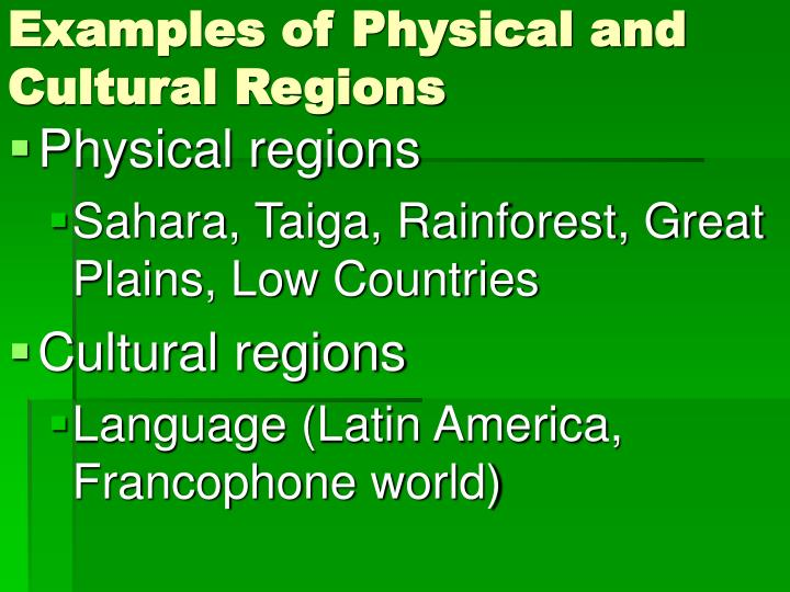 Examples of Physical and Cultural Regions