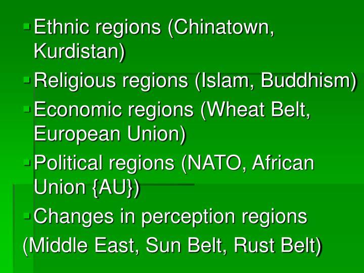 Ethnic regions (Chinatown, Kurdistan)