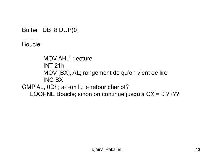 Buffer   DB  8 DUP(0)