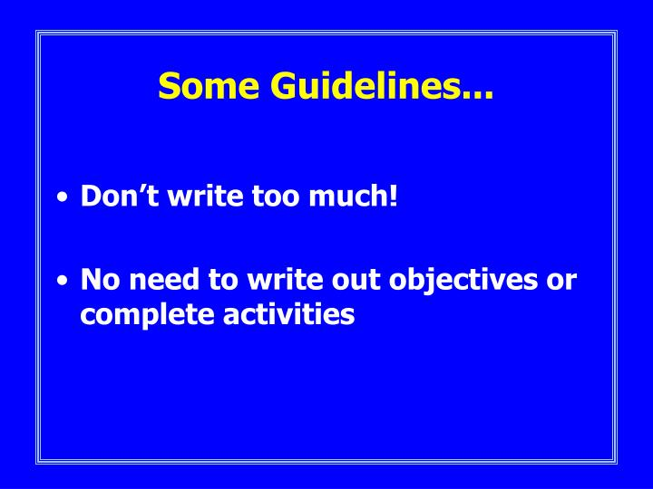 Some Guidelines...