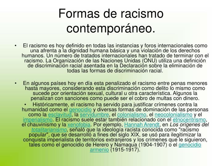 Formas de racismo contemporáneo.