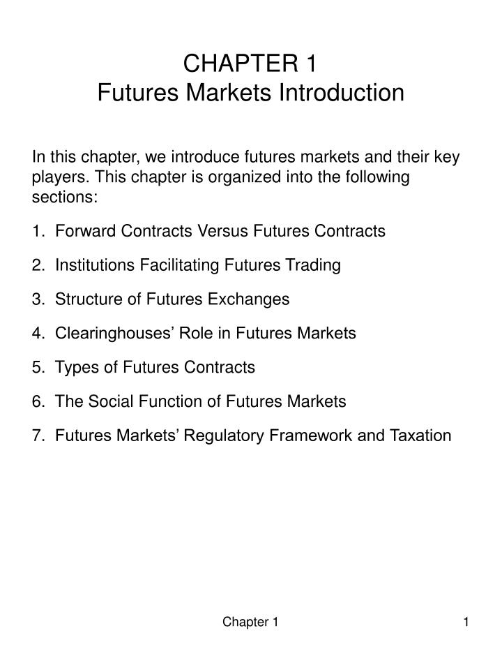 Chapter 1 futures markets introduction
